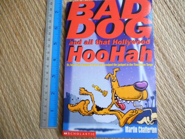 Bad Dog and All That Hollywood HooHah