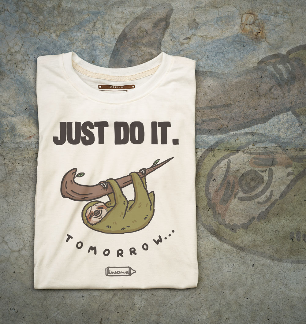 Just do it Tomorow