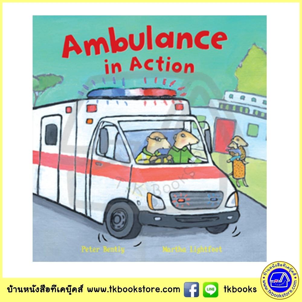 Busy Wheels : Ambulance in Action : Peter Bently & Martha Lightfoot นิทานภาพ รถพยาบาล
