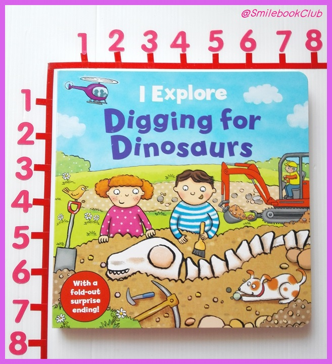I Explore Digging for Dinosaurs : With a fold-out surprise ending!