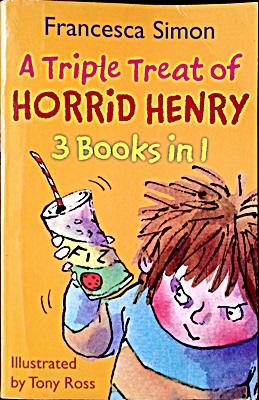 A Triple Treat of Horrid Henry